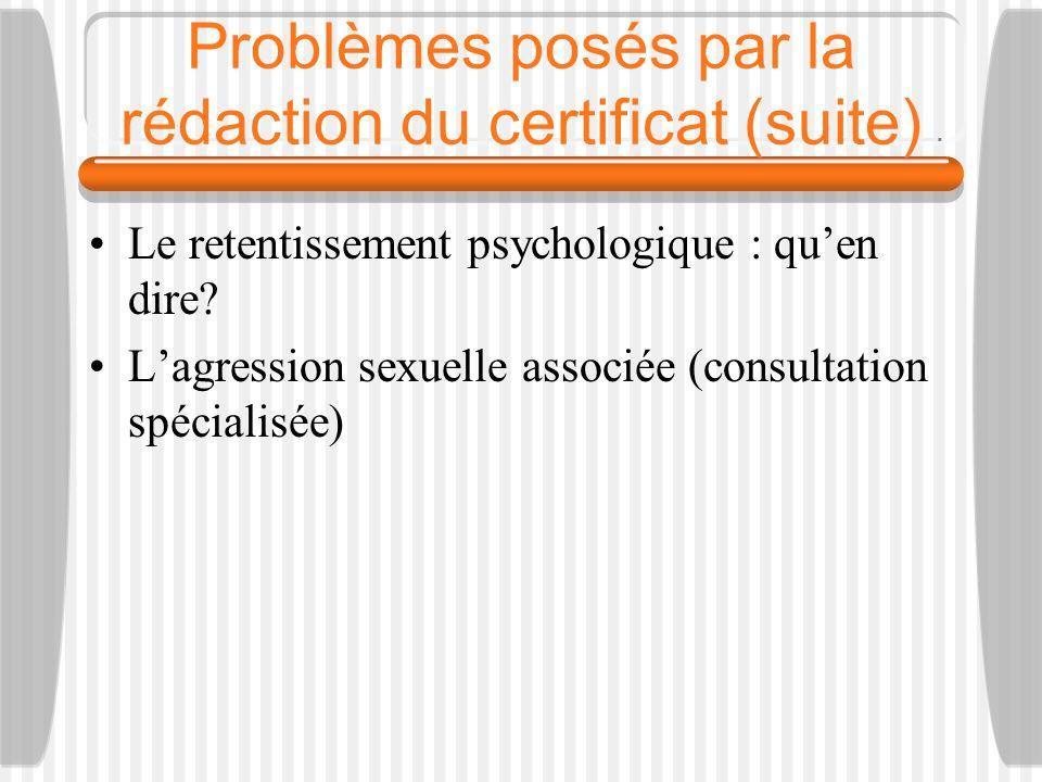 Problèmes posés par la rédaction du certificat (suite)