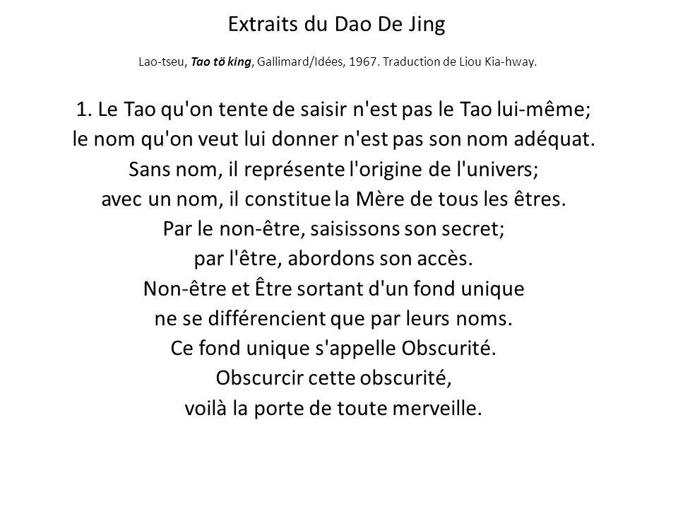 Extraits du Dao De Jing Lao-tseu, Tao tö king, Gallimard/Idées, 1967