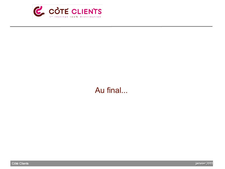 Au final... janvier 2011 Côté Clients