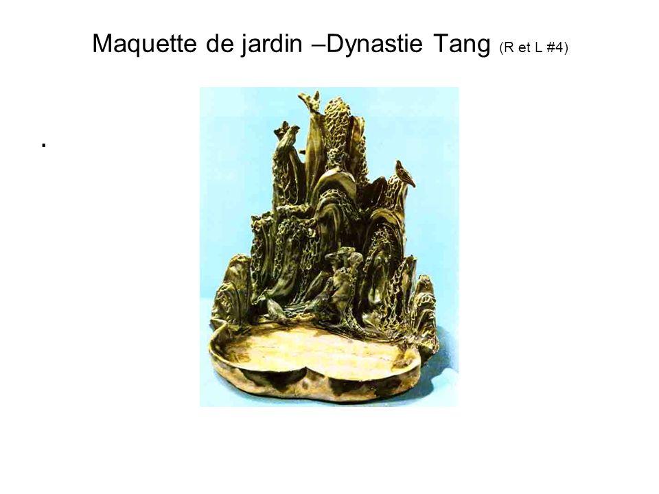 Maquette de jardin –Dynastie Tang (R et L #4)