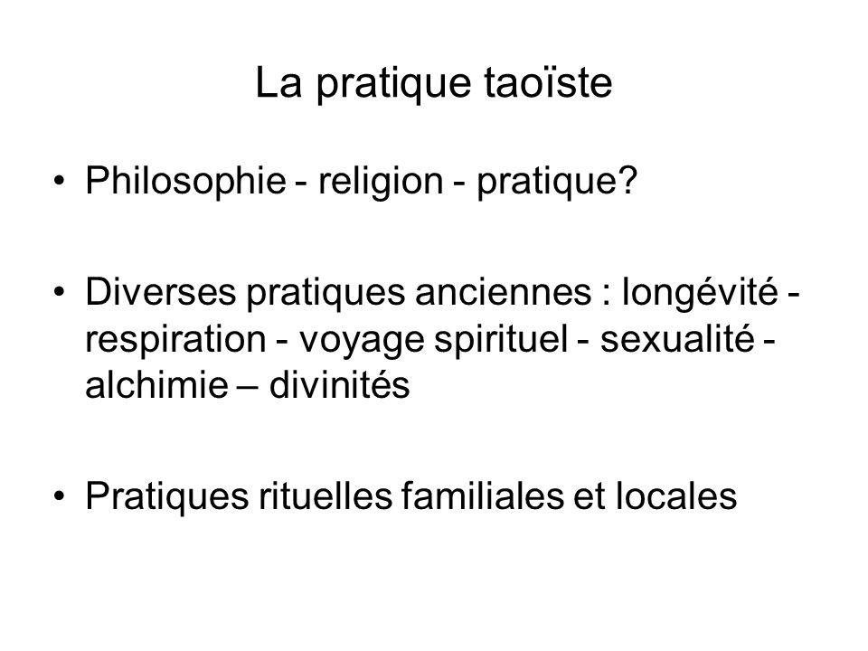 La pratique taoïste Philosophie - religion - pratique