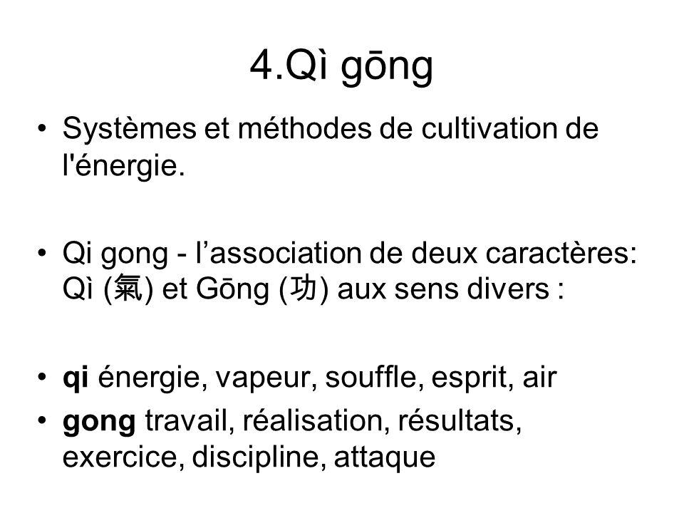 4.Qì gōng Systèmes et méthodes de cultivation de l énergie.