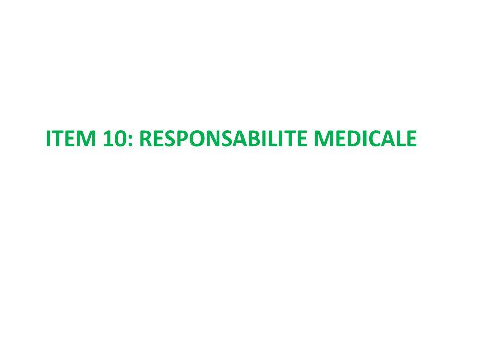 ITEM 10: RESPONSABILITE MEDICALE