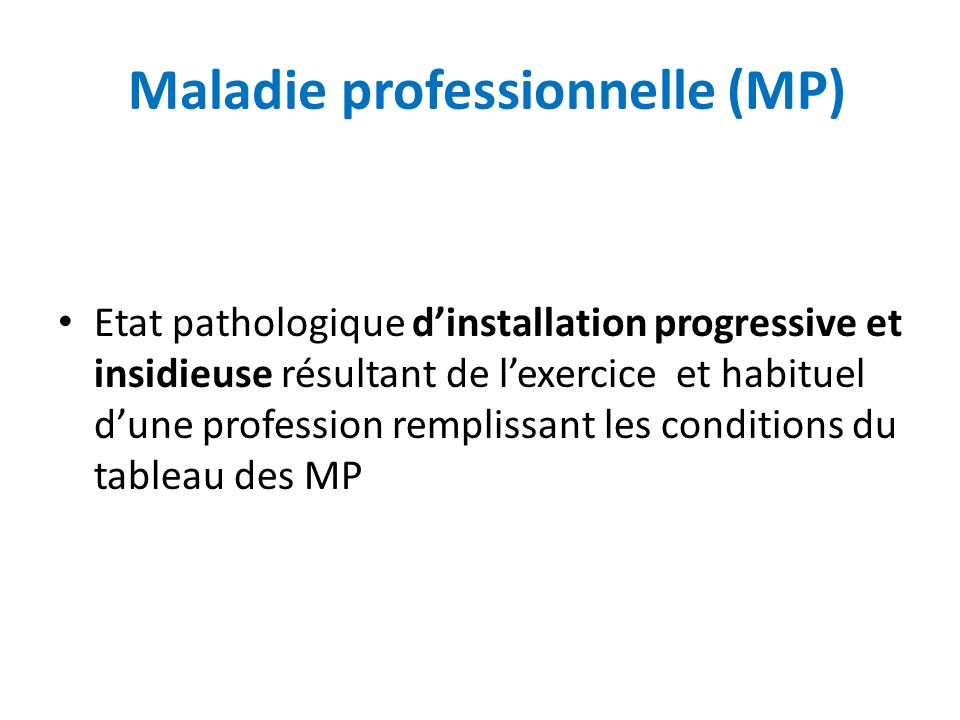 Maladie professionnelle (MP)