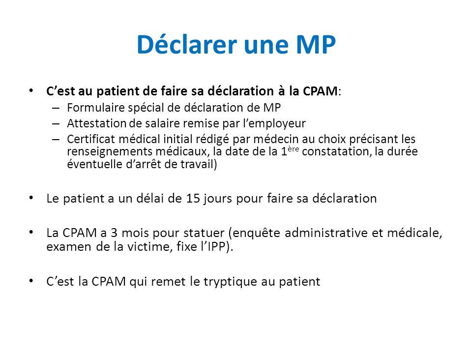 Déclarer une MP C'est au patient de faire sa déclaration à la CPAM: