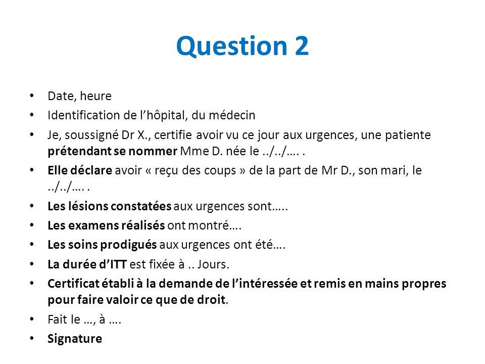 Question 2 Date, heure Identification de l'hôpital, du médecin