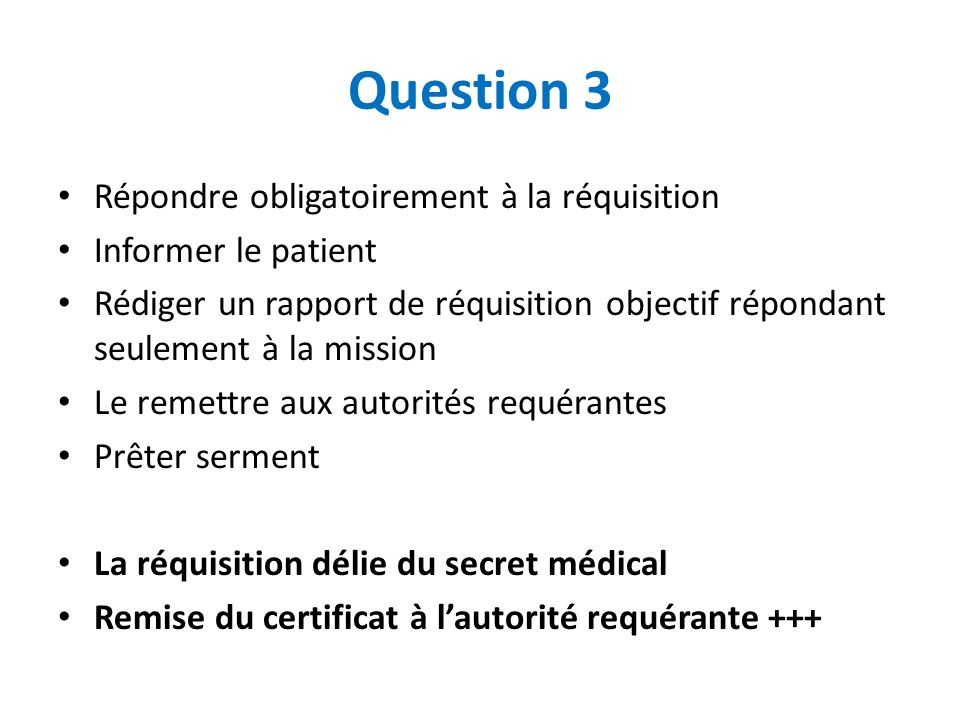 Question 3 Répondre obligatoirement à la réquisition