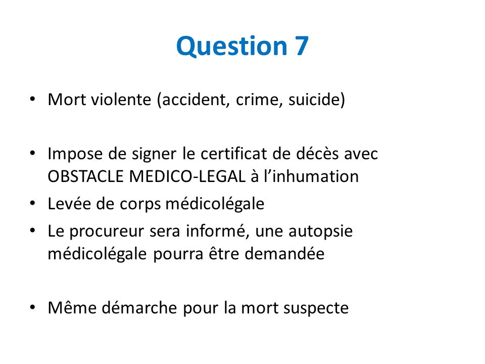 Question 7 Mort violente (accident, crime, suicide)
