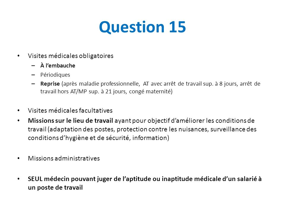 Question 15 Visites médicales obligatoires