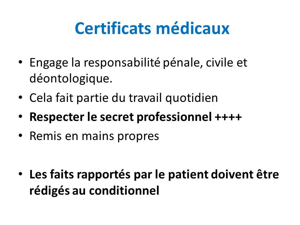Certificats médicaux Engage la responsabilité pénale, civile et déontologique. Cela fait partie du travail quotidien.