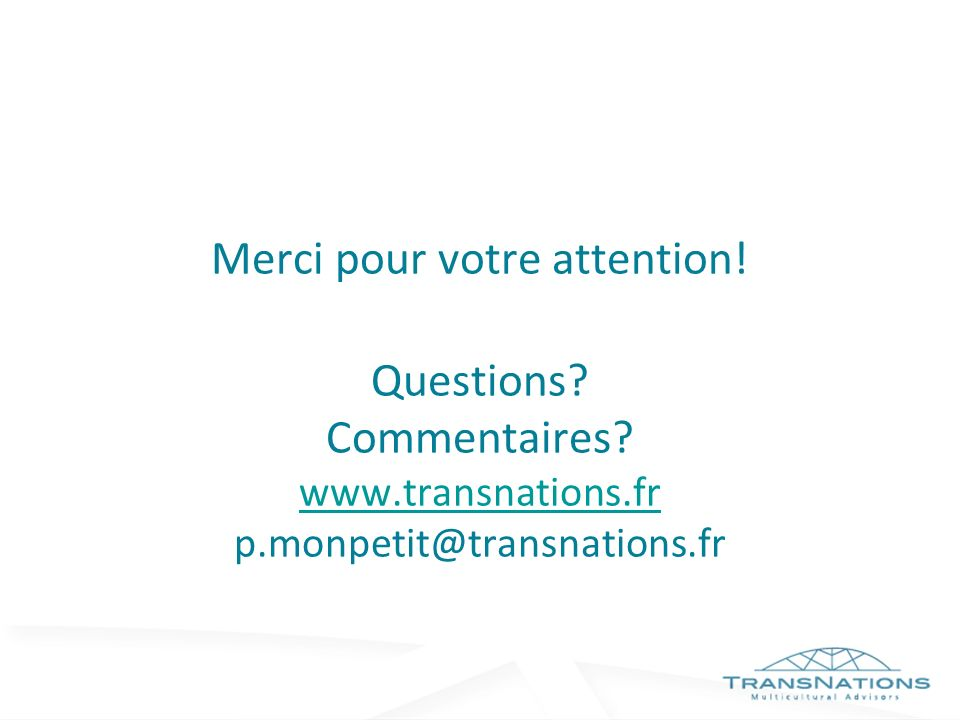 Merci pour votre attention. Questions. Commentaires. www. transnations