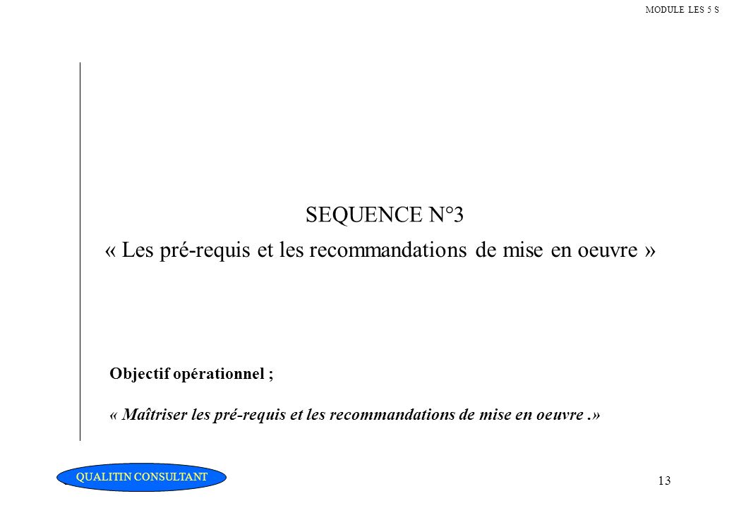 « Les pré-requis et les recommandations de mise en oeuvre »