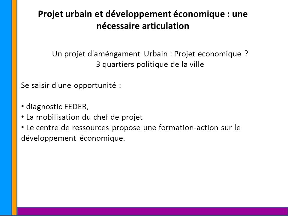 Projet urbain et développement économique : une nécessaire articulation. Un projet d améngament Urbain : Projet économique