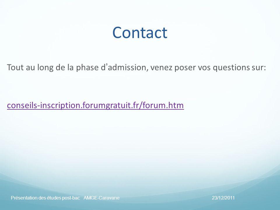 Contact Tout au long de la phase d'admission, venez poser vos questions sur: conseils-inscription.forumgratuit.fr/forum.htm