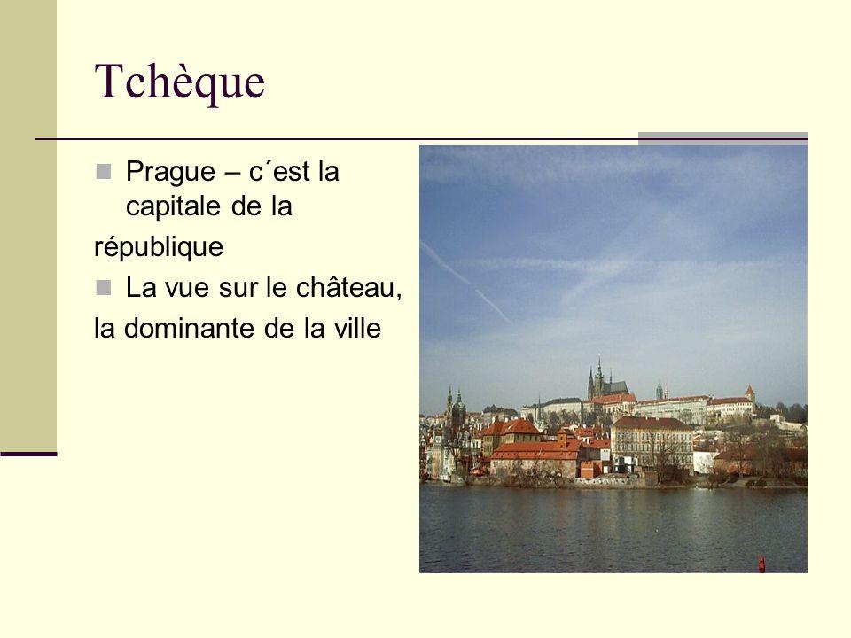 Tchèque Prague – c´est la capitale de la république