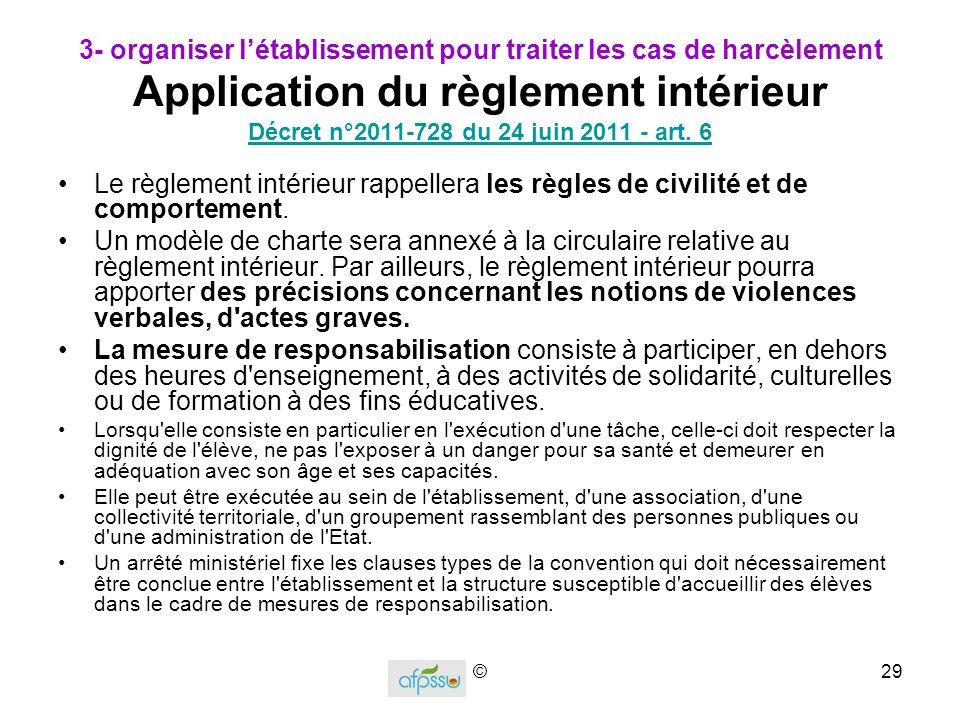 3- organiser l'établissement pour traiter les cas de harcèlement Application du règlement intérieur Décret n°2011-728 du 24 juin 2011 - art. 6