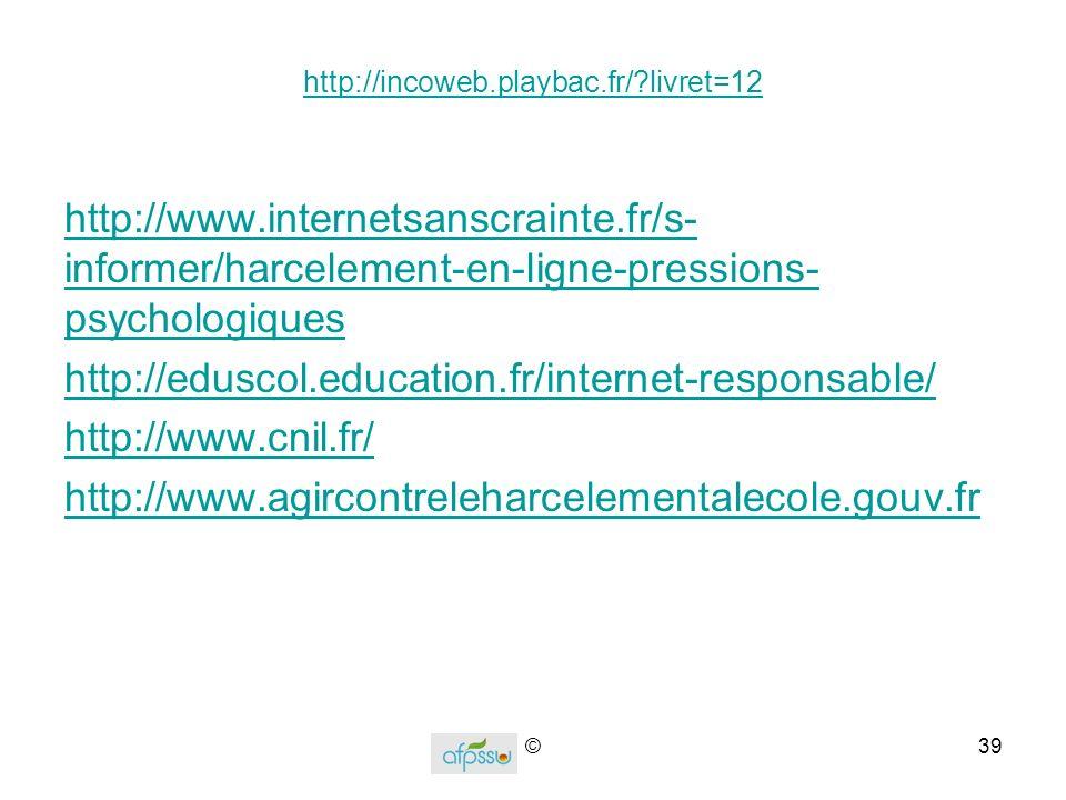 http://incoweb.playbac.fr/ livret=12 http://www.internetsanscrainte.fr/s-informer/harcelement-en-ligne-pressions-psychologiques.