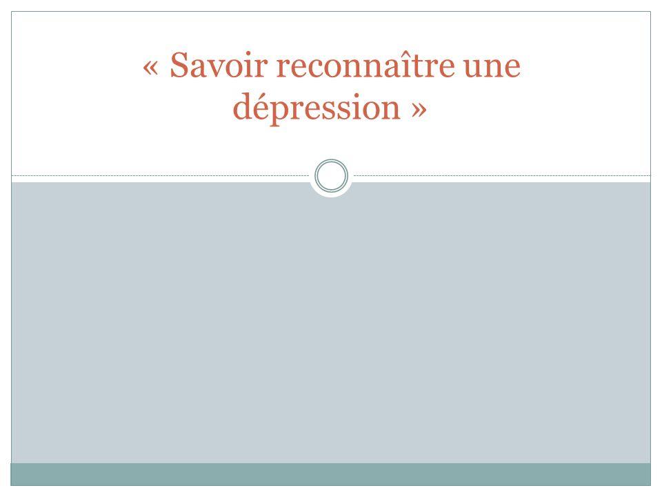 « Savoir reconnaître une dépression »