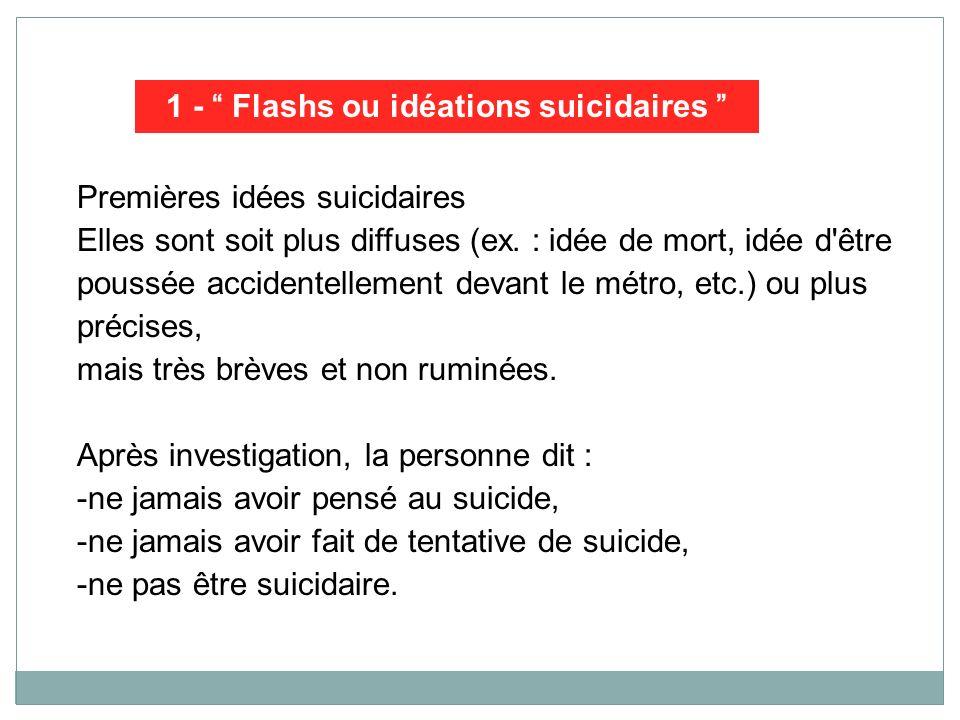 1 - Flashs ou idéations suicidaires