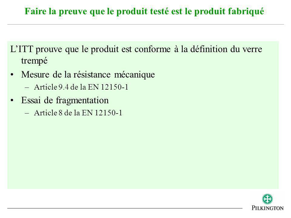 Faire la preuve que le produit testé est le produit fabriqué