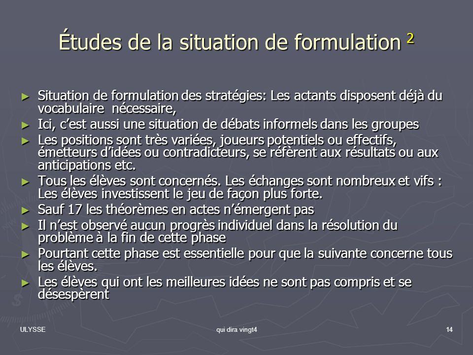 Études de la situation de formulation 2