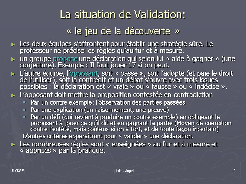 La situation de Validation: « le jeu de la découverte »