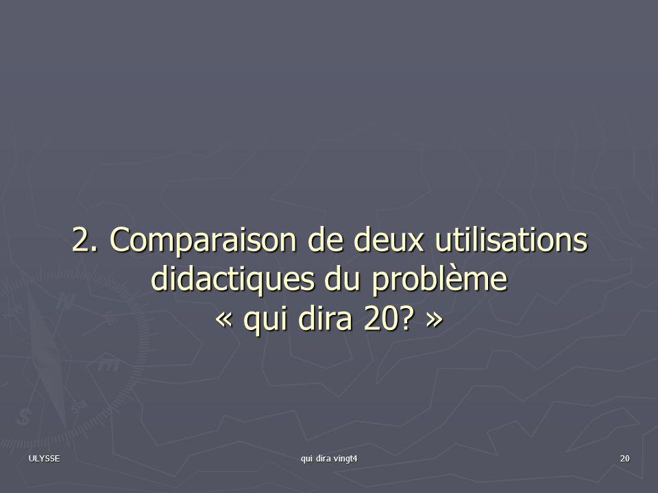 2. Comparaison de deux utilisations didactiques du problème « qui dira 20 »