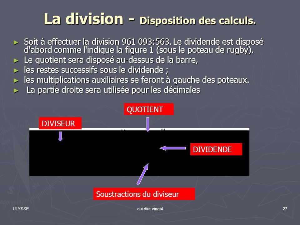 La division - Disposition des calculs.