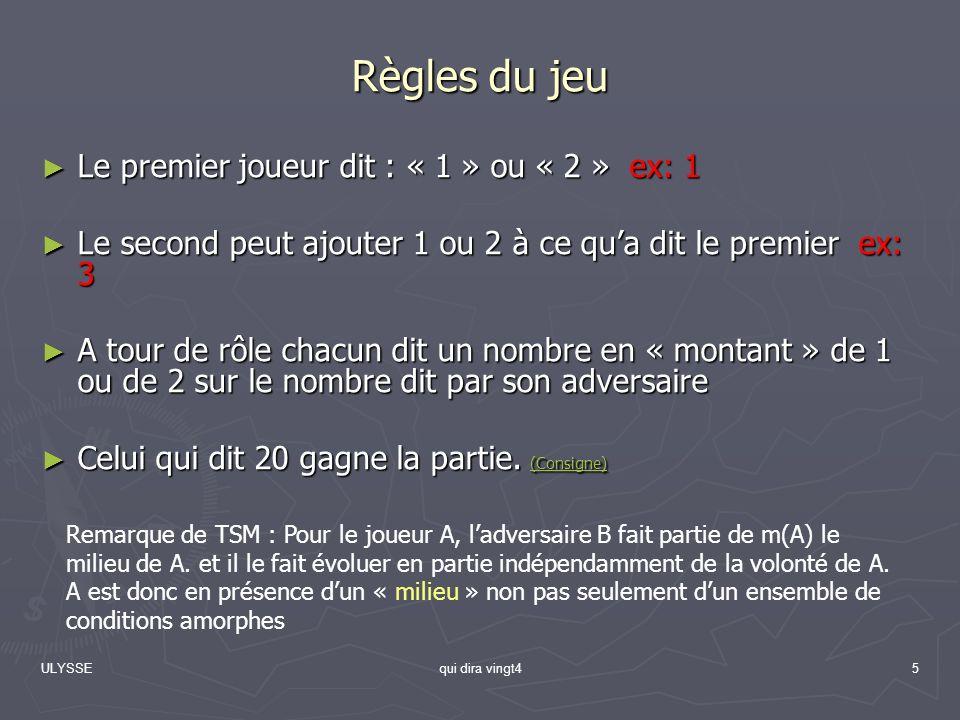 Règles du jeu Le premier joueur dit : « 1 » ou « 2 » ex: 1