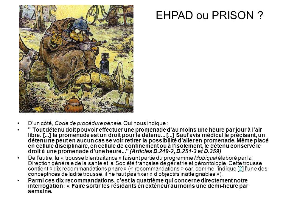 EHPAD ou PRISON D'un côté, Code de procédure pénale. Qui nous indique :