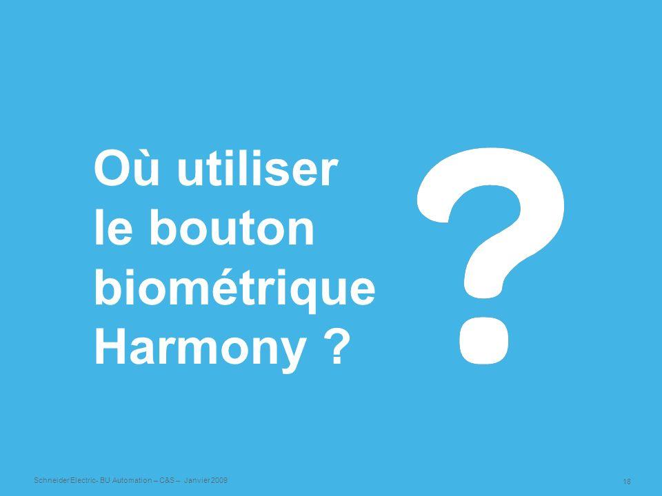 Où utiliser le bouton biométrique Harmony