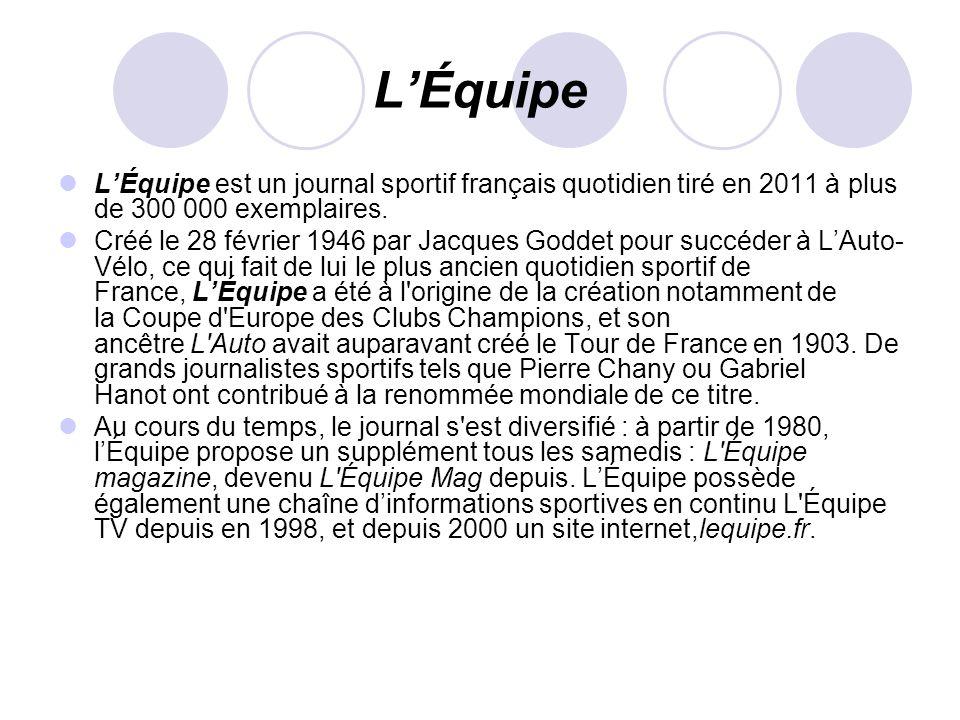 L'ÉquipeL'Équipe est un journal sportif français quotidien tiré en 2011 à plus de 300 000 exemplaires.