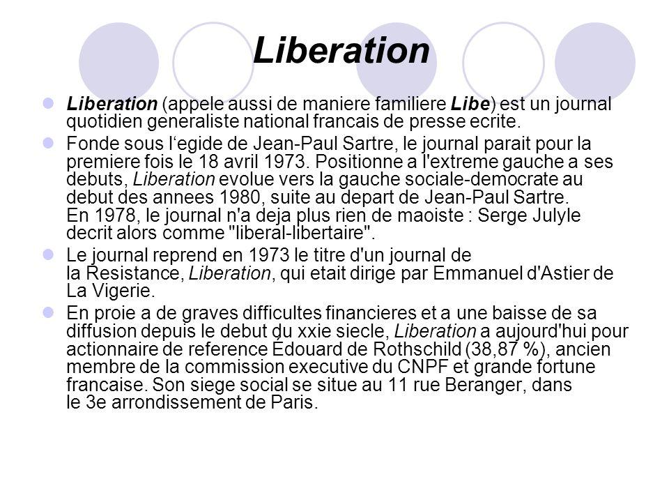 LiberationLiberation (appele aussi de maniere familiere Libe) est un journal quotidien generaliste national francais de presse ecrite.