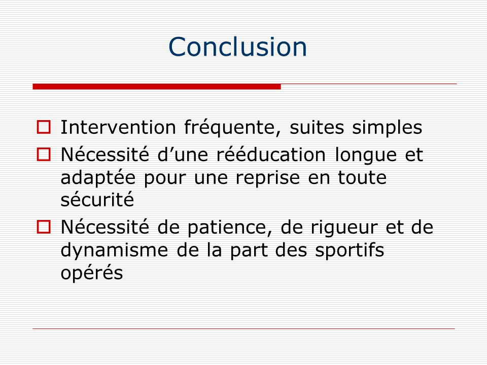 Conclusion Intervention fréquente, suites simples