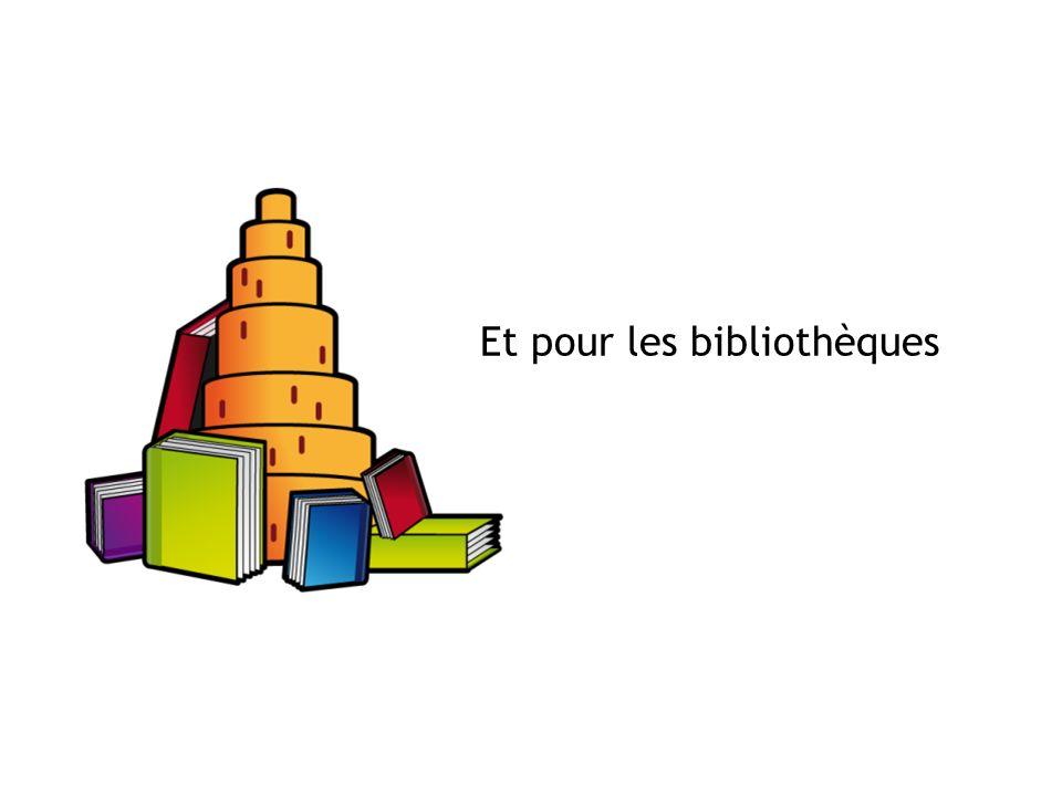 Et pour les bibliothèques