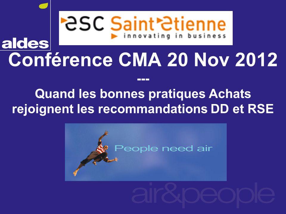 Conférence CMA 20 Nov 2012 --- Quand les bonnes pratiques Achats rejoignent les recommandations DD et RSE
