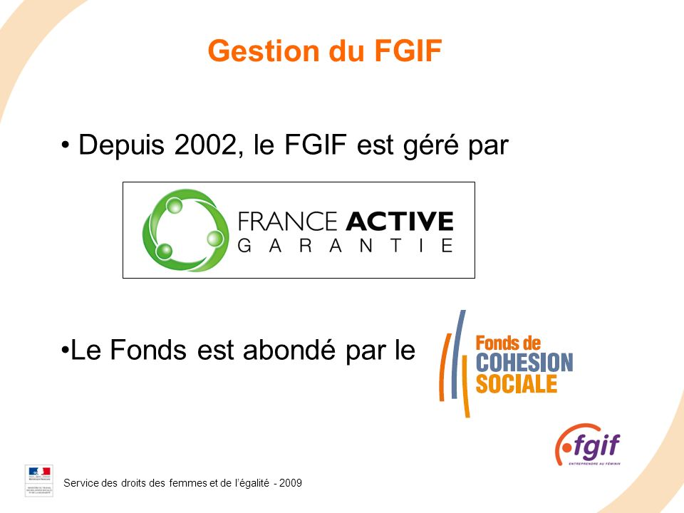 Gestion du FGIF Depuis 2002, le FGIF est géré par