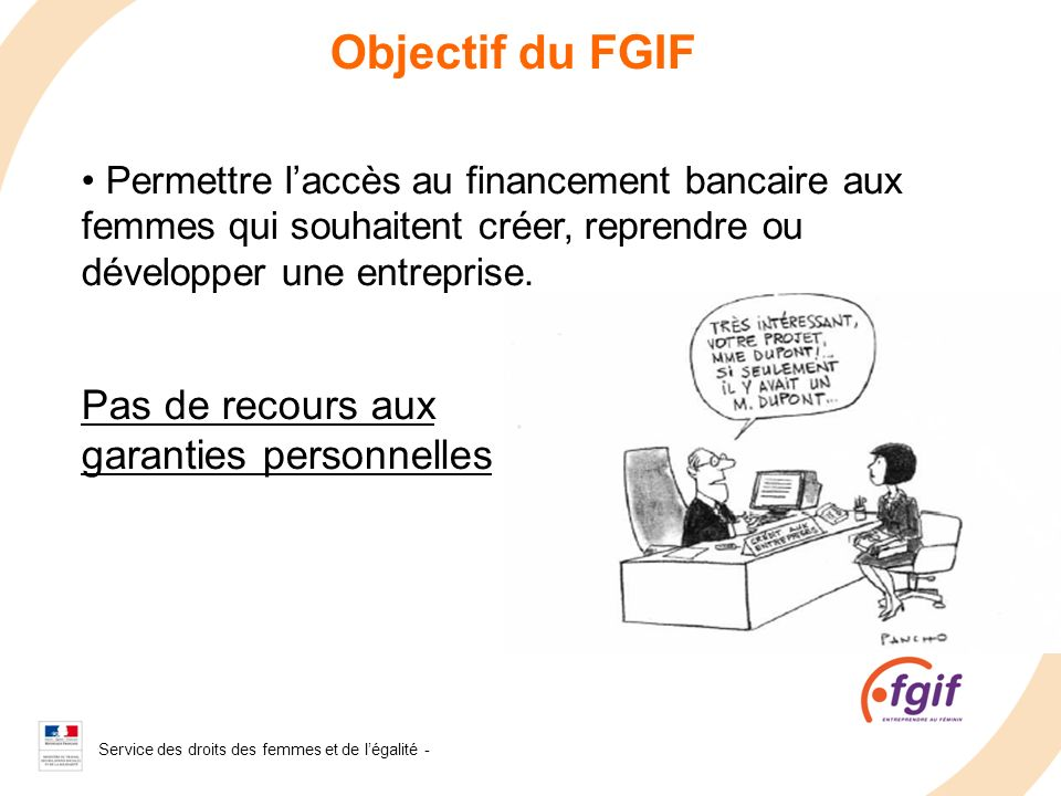 Objectif du FGIF Pas de recours aux garanties personnelles