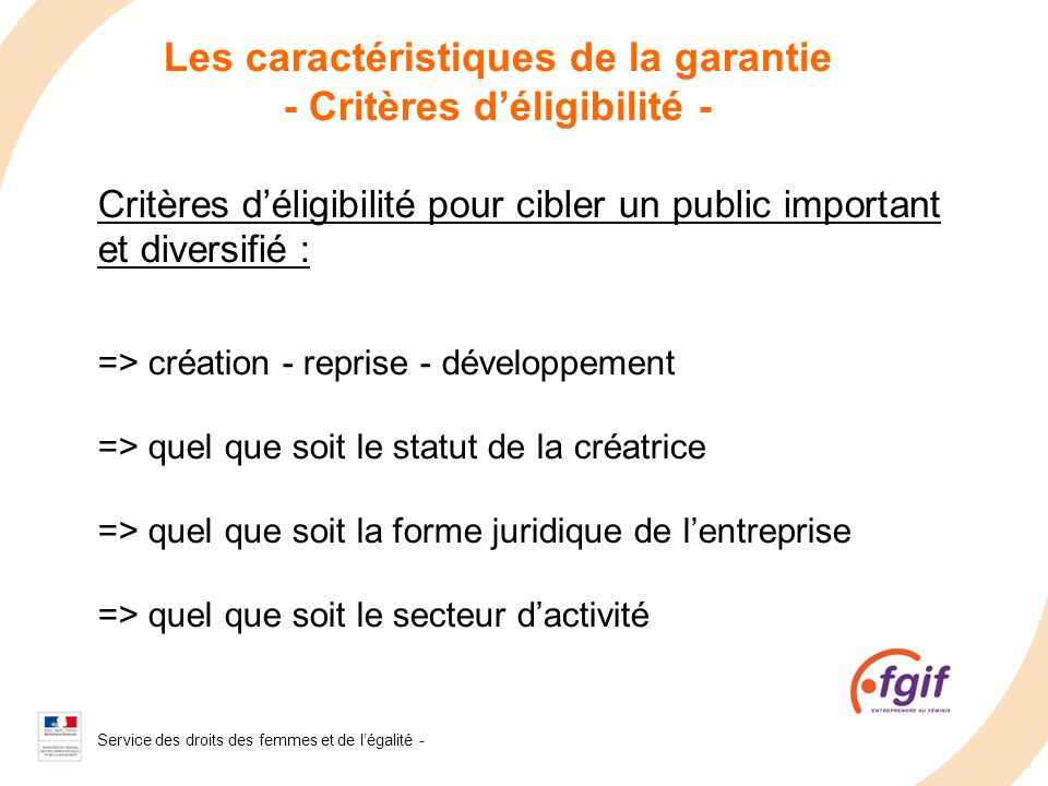 Les caractéristiques de la garantie - Critères d'éligibilité -