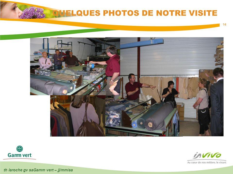 QUELQUES PHOTOS DE NOTRE VISITE
