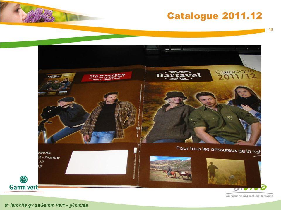 Catalogue 2011.12 th laroche gv saGamm vert – jj/mm/aa