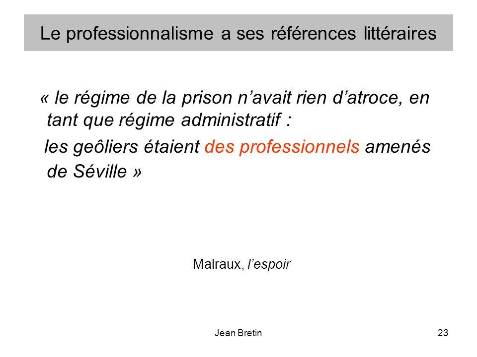 Le professionnalisme a ses références littéraires