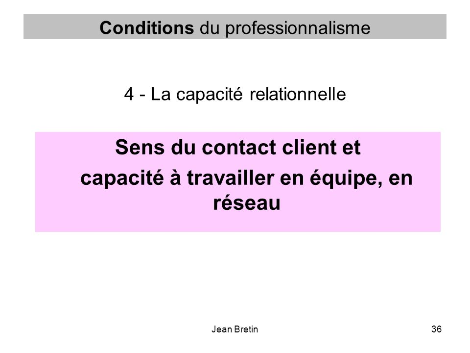 Conditions du professionnalisme 4 - La capacité relationnelle