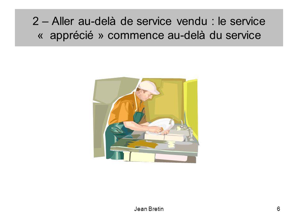 2 – Aller au-delà de service vendu : le service « apprécié » commence au-delà du service