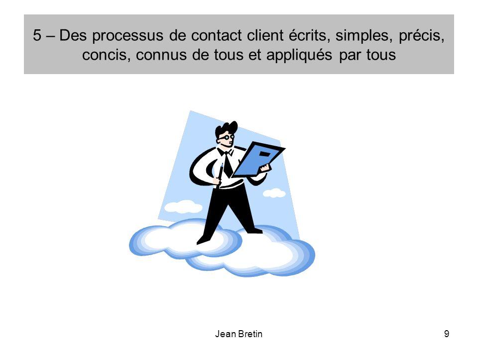 5 – Des processus de contact client écrits, simples, précis, concis, connus de tous et appliqués par tous