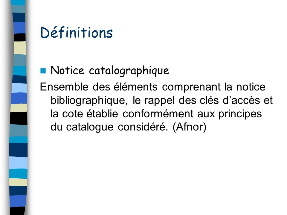 Définitions Notice catalographique