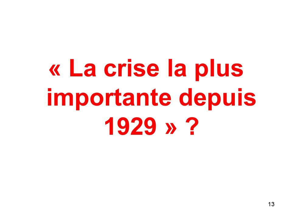 « La crise la plus importante depuis 1929 »