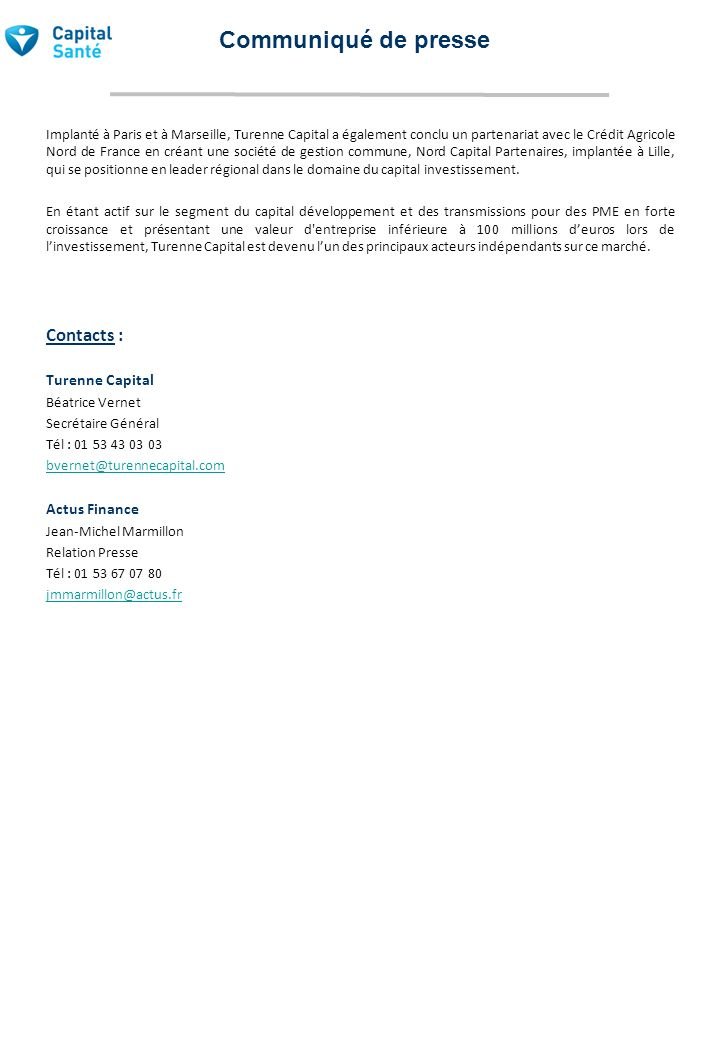 Communiqué de presse Contacts : Turenne Capital Actus Finance
