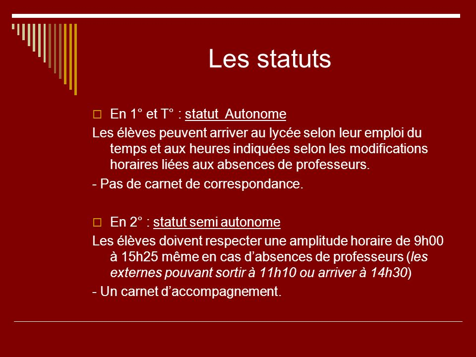 Les statuts En 1° et T° : statut Autonome