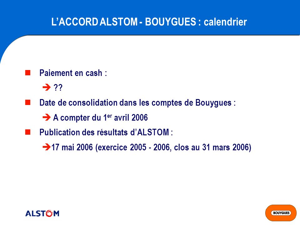 L'ACCORD ALSTOM - BOUYGUES : calendrier